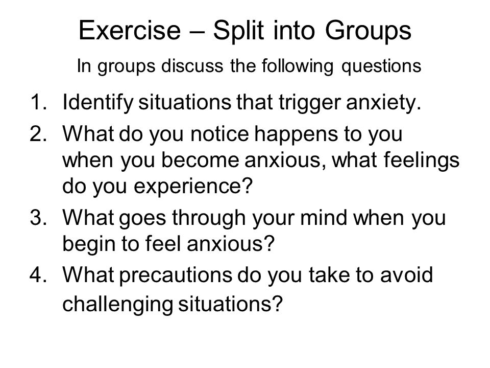 Exercise – Split into Groups In groups discuss the following questions