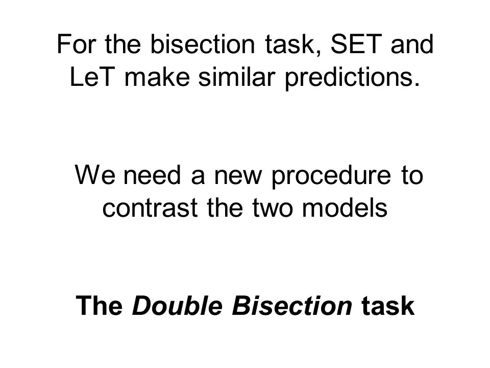For the bisection task, SET and LeT make similar predictions