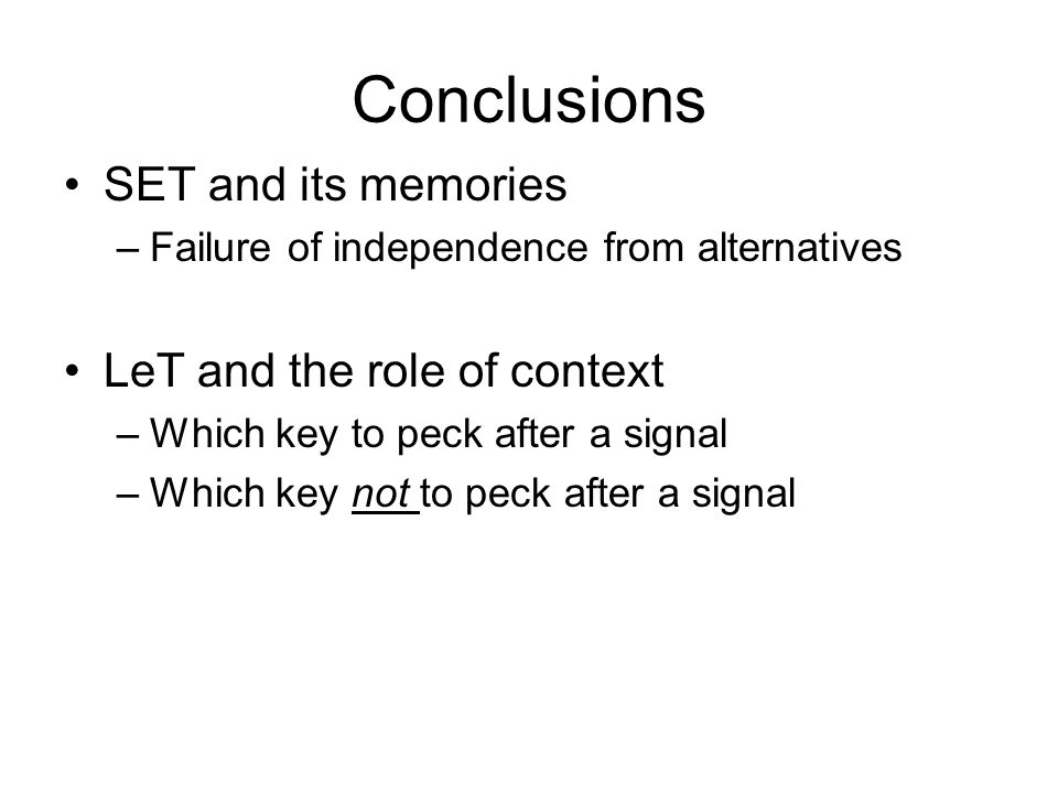 Conclusions SET and its memories LeT and the role of context