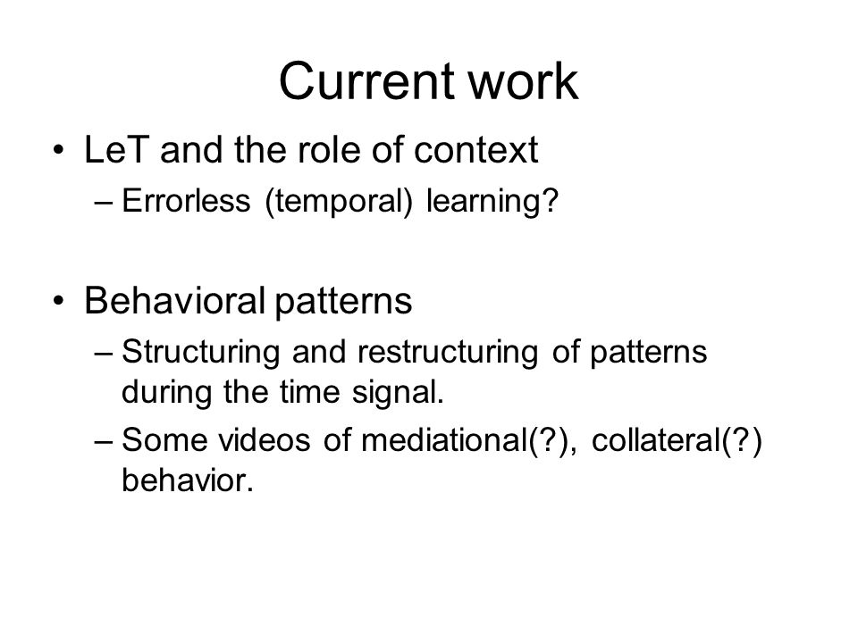 Current work LeT and the role of context Behavioral patterns