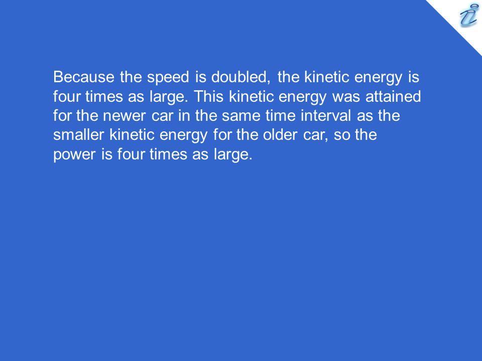Because the speed is doubled, the kinetic energy is four times as large.
