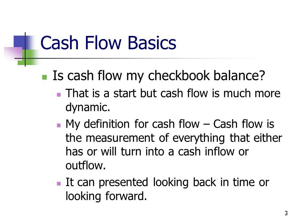 Cash Flow Basics Is cash flow my checkbook balance