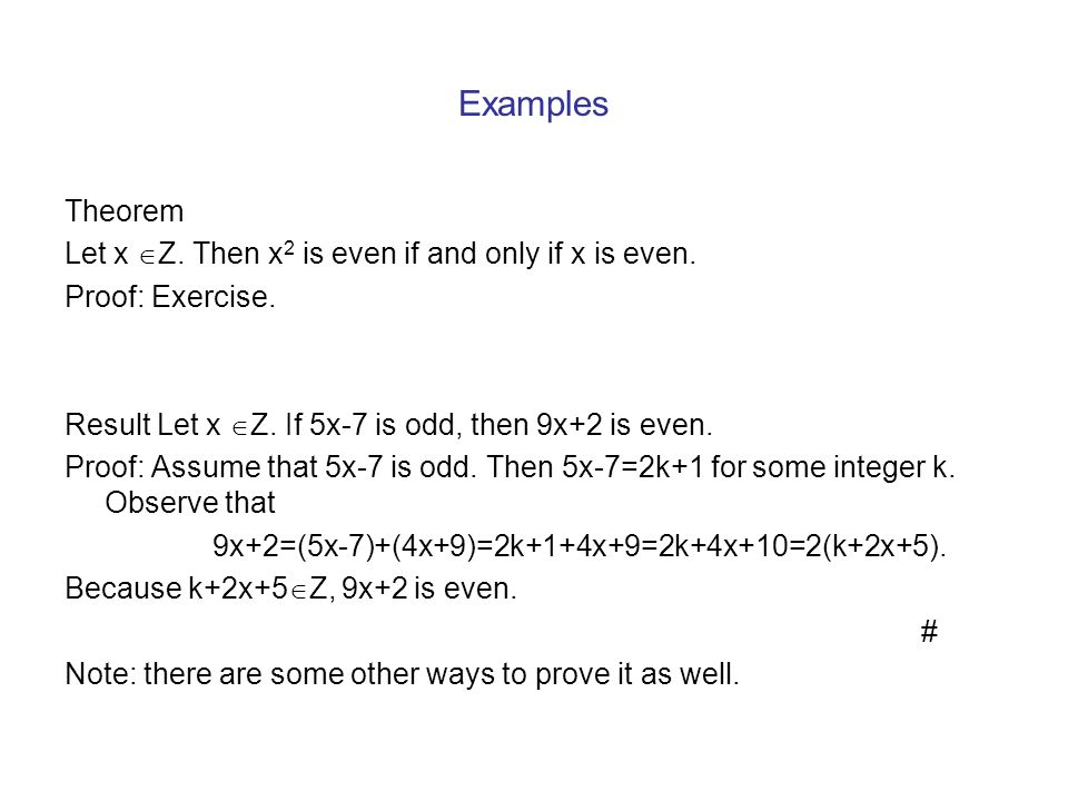 Examples Theorem Let x Z. Then x2 is even if and only if x is even.