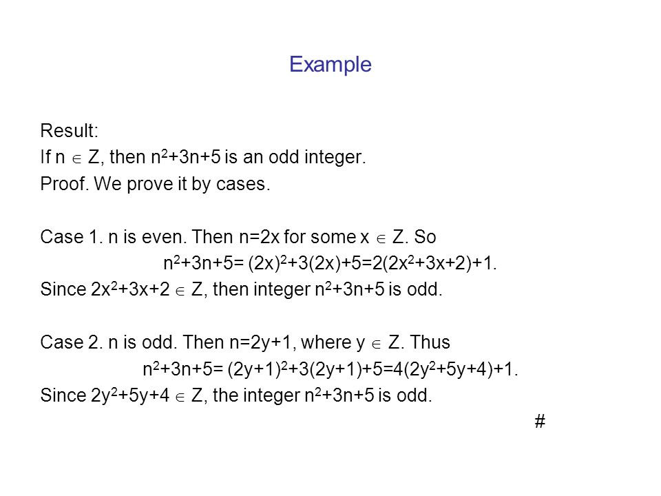 Example Result: If n  Z, then n2+3n+5 is an odd integer.