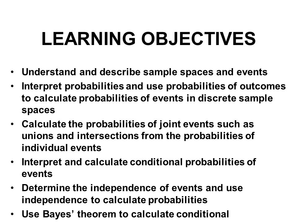 LEARNING OBJECTIVES Understand and describe sample spaces and events