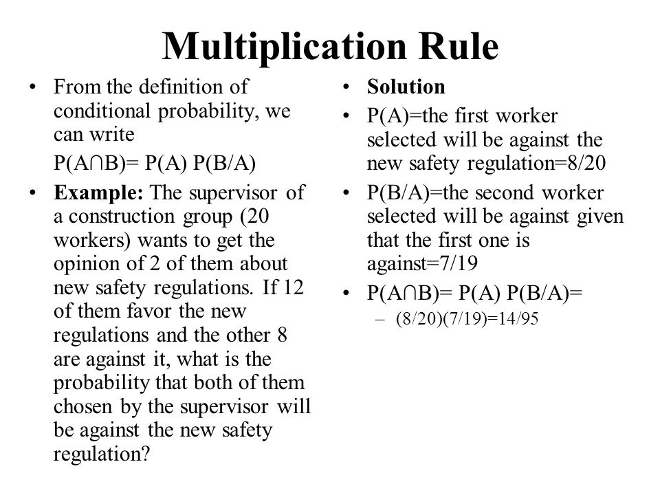 Multiplication Rule From the definition of conditional probability, we can write. P(A∩B)= P(A) P(B/A)