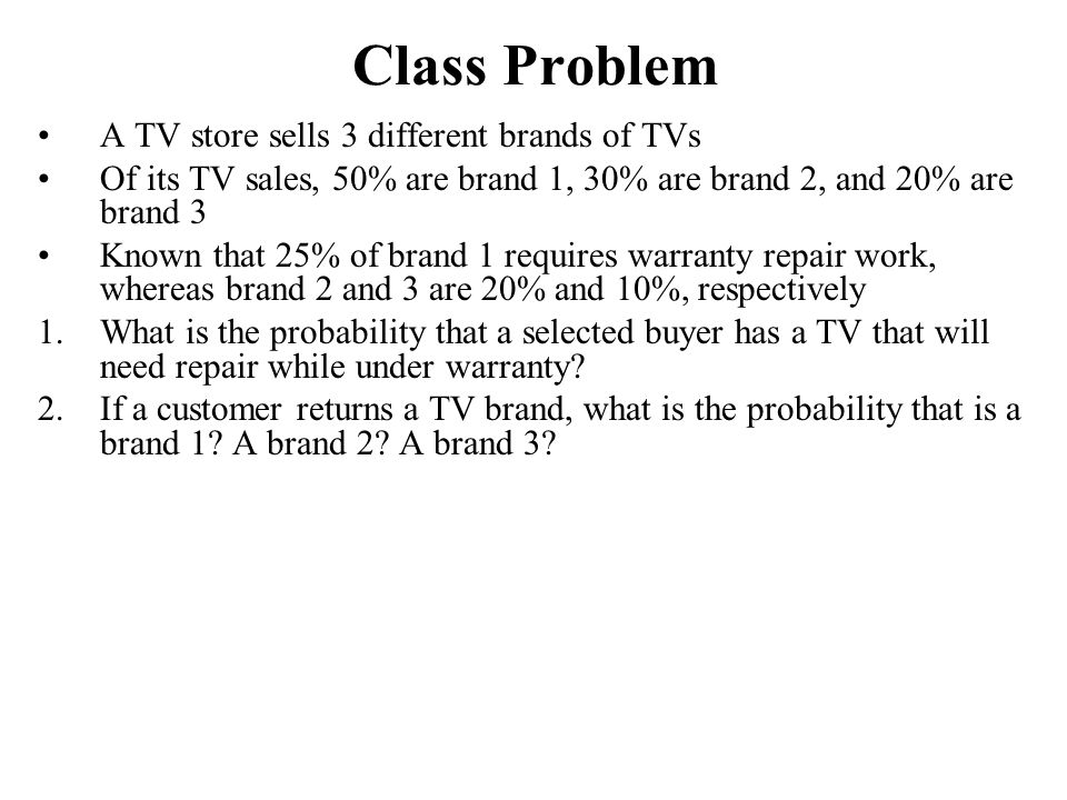 Class Problem A TV store sells 3 different brands of TVs
