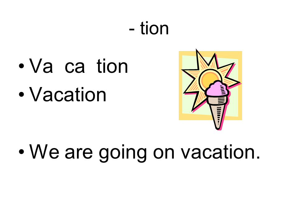We are going on vacation.