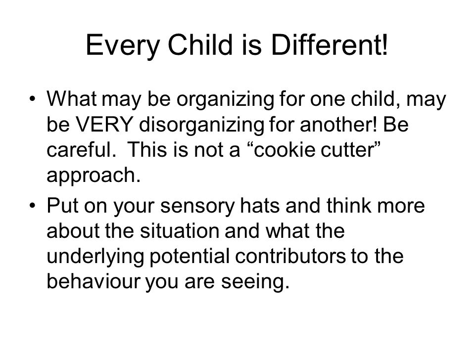 Every Child is Different!