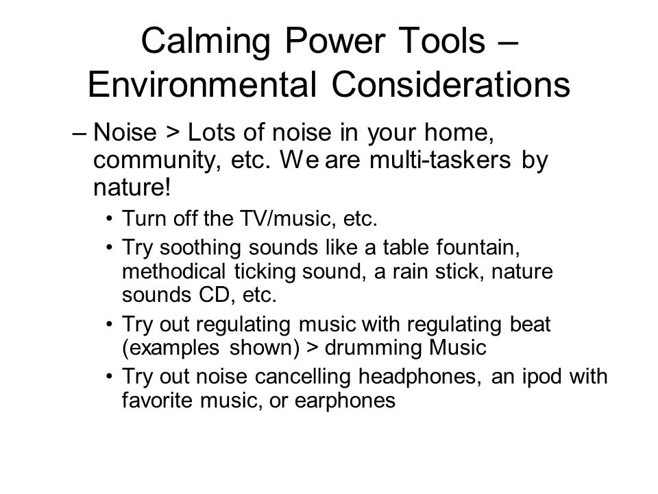 Calming Power Tools – Environmental Considerations