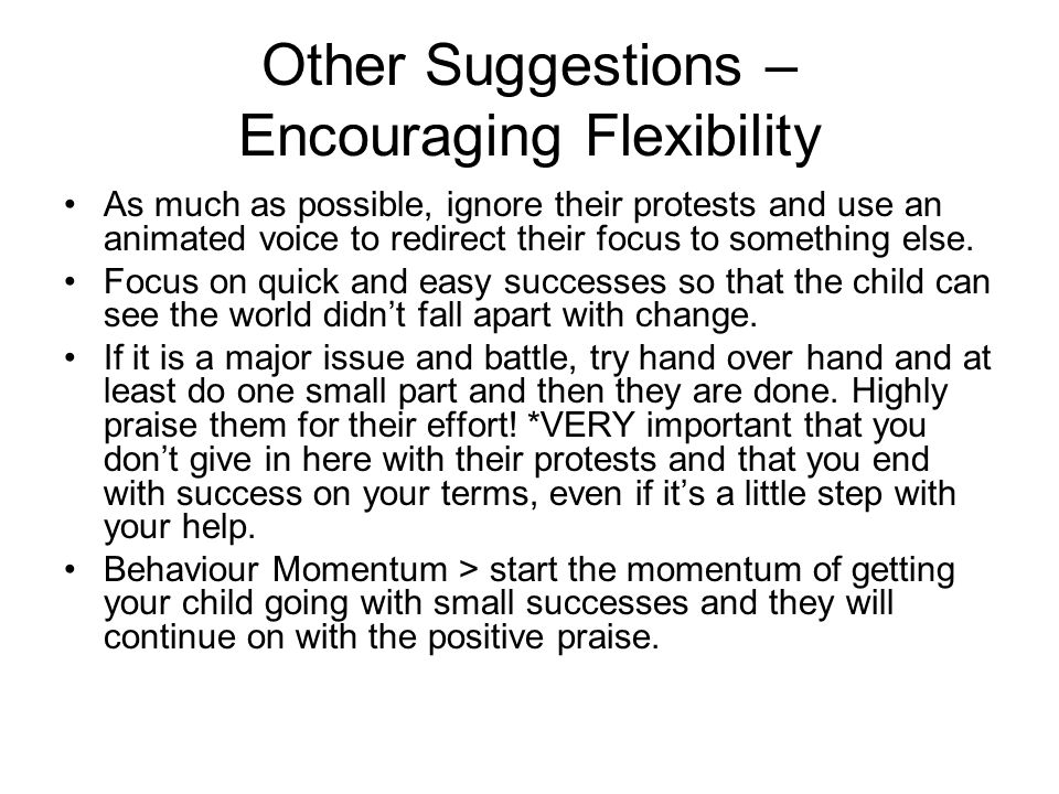 Other Suggestions – Encouraging Flexibility