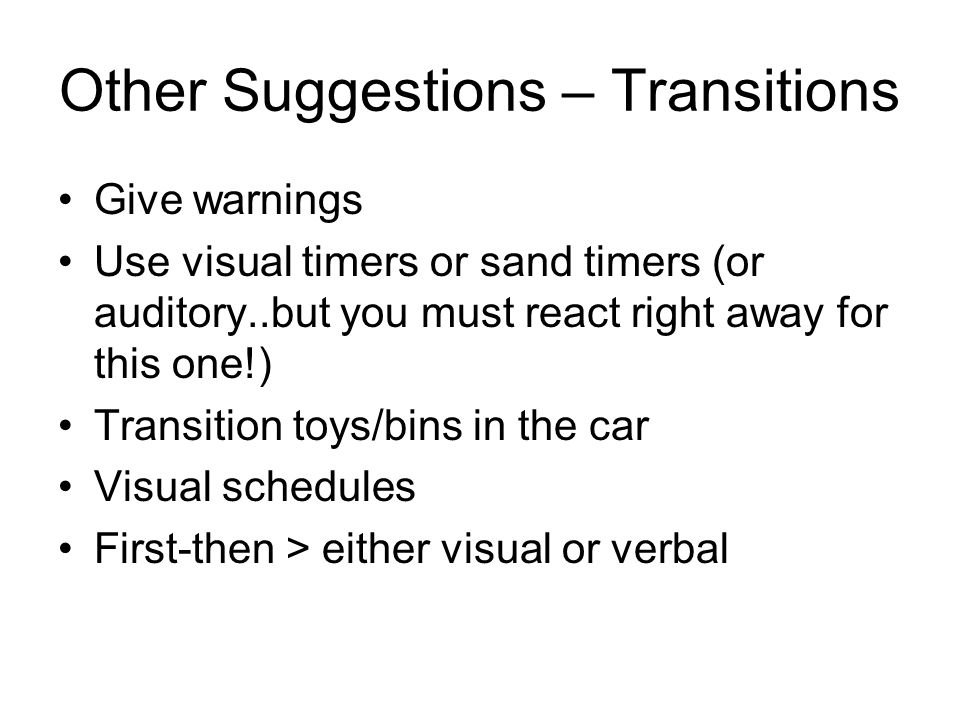 Other Suggestions – Transitions
