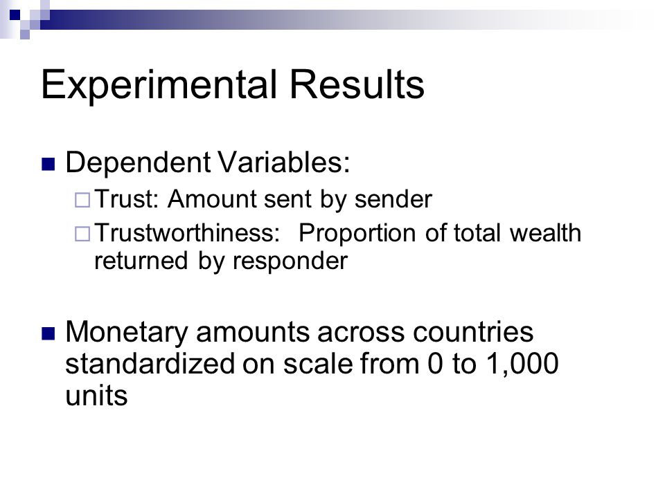 Experimental Results Dependent Variables: