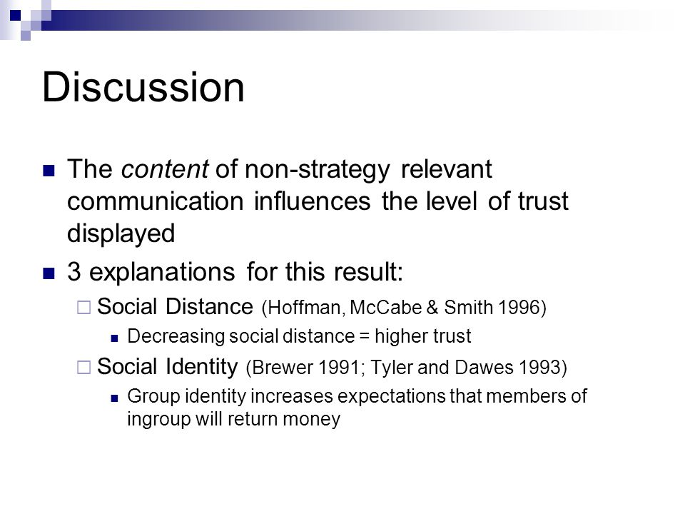 Discussion The content of non-strategy relevant communication influences the level of trust displayed.