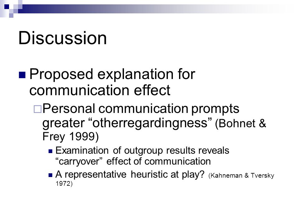 Discussion Proposed explanation for communication effect