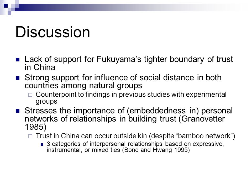 Discussion Lack of support for Fukuyama's tighter boundary of trust in China.
