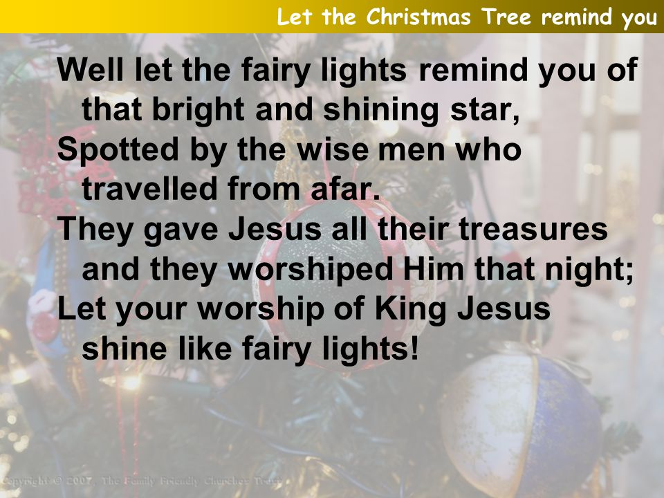 Well let the fairy lights remind you of that bright and shining star,