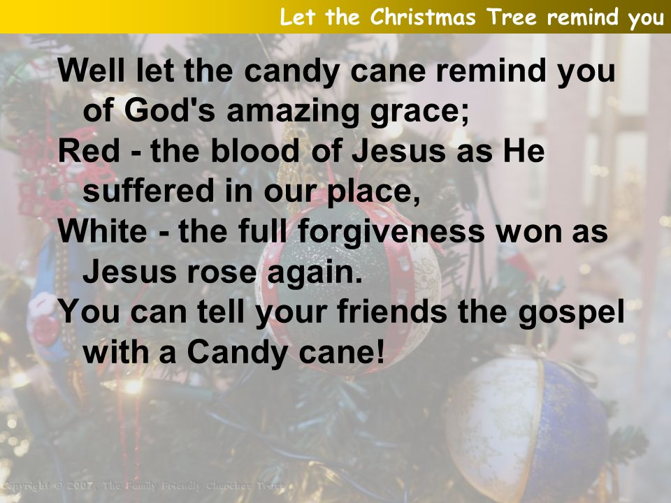 Well let the candy cane remind you of God s amazing grace;