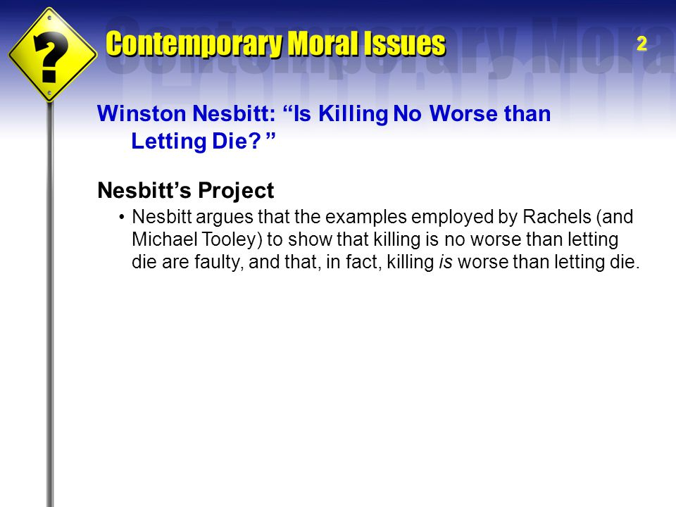 Winston Nesbitt: Is Killing No Worse than Letting Die