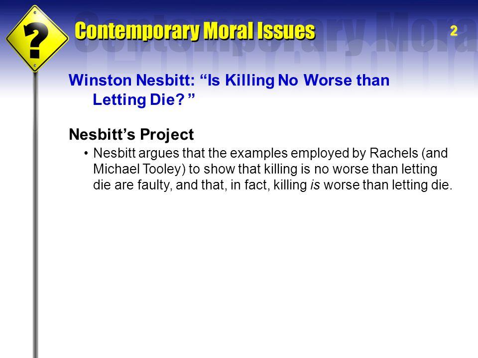 Winston Nesbitt: Is Killing No Worse than Letting Die