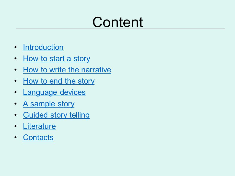 Content Introduction How to start a story How to write the narrative