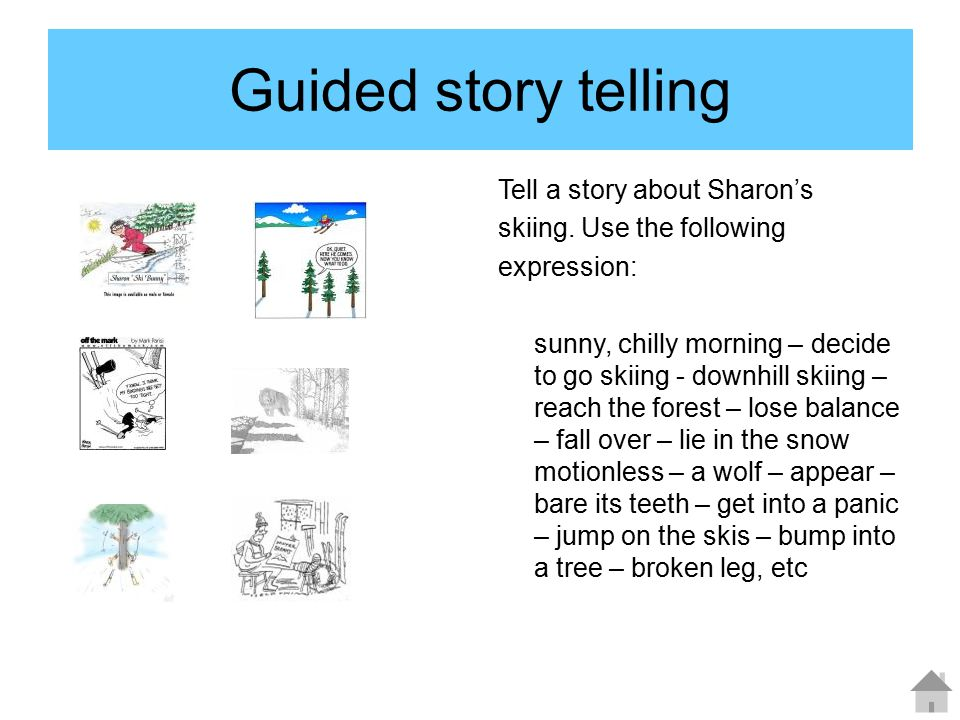 Guided story telling Tell a story about Sharon's