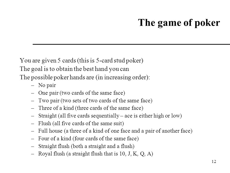 The game of poker You are given 5 cards (this is 5-card stud poker)