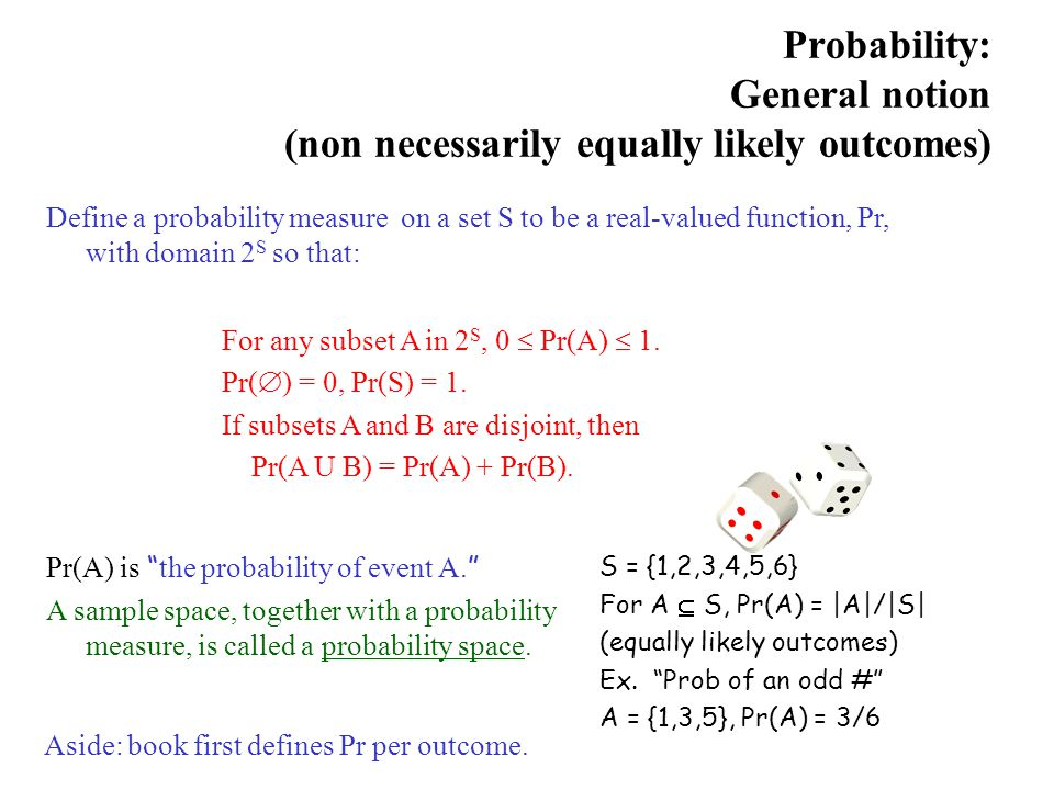 Probability: General notion (non necessarily equally likely outcomes)