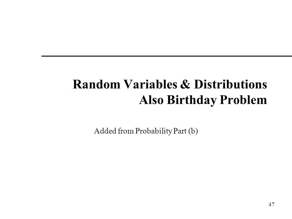 Random Variables & Distributions Also Birthday Problem