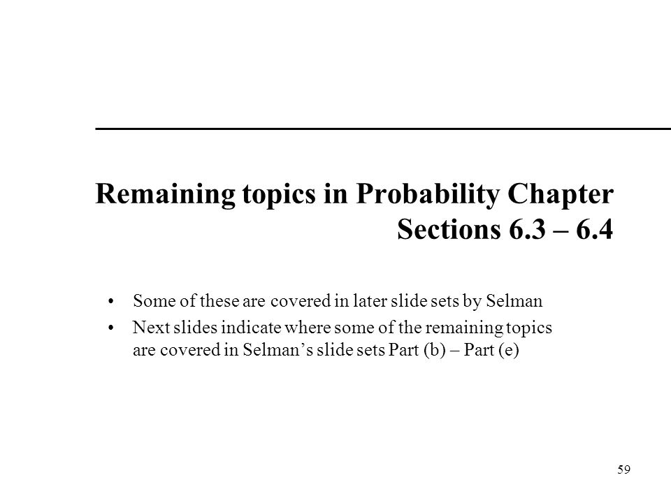 Remaining topics in Probability Chapter Sections 6.3 – 6.4