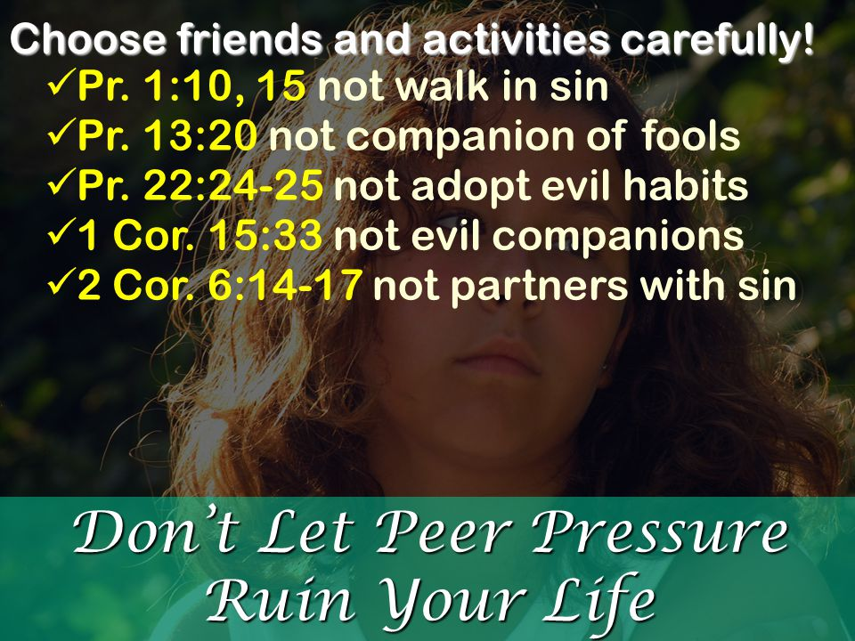 Don't Let Peer Pressure Ruin Your Life