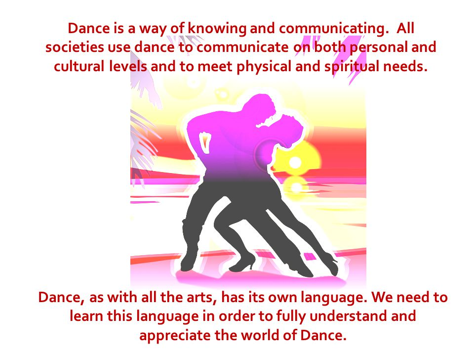 Dance is a way of knowing and communicating