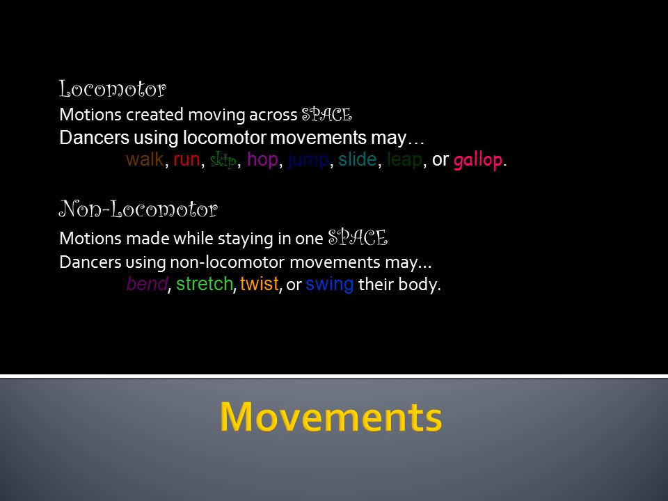 Movements Locomotor Non-Locomotor Motions created moving across SPACE