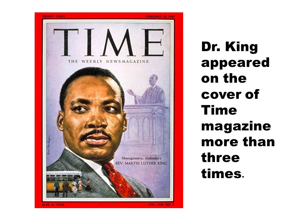 Dr. King appeared on the cover of Time magazine more than three times.