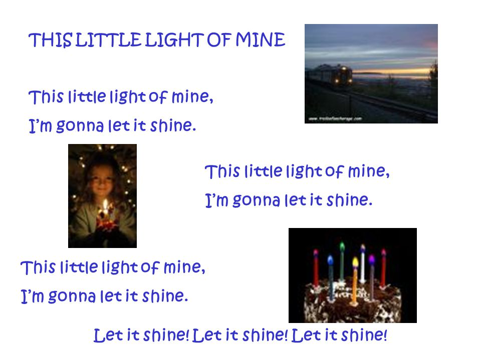 Let it shine! Let it shine! Let it shine!