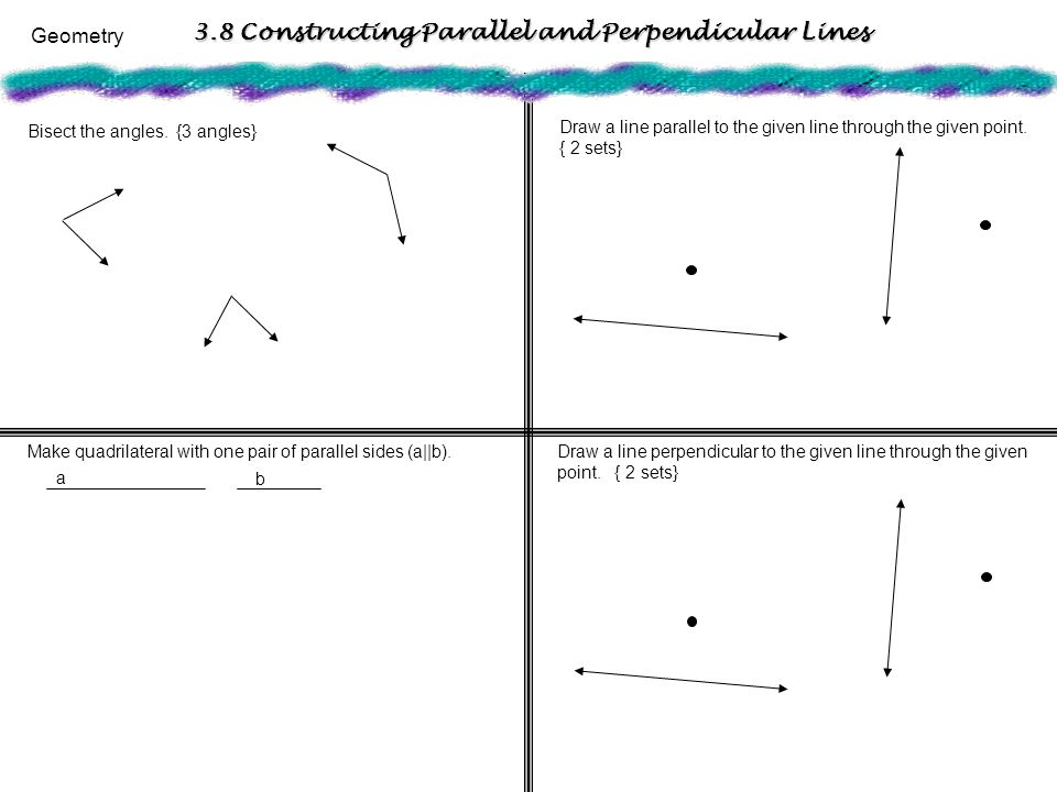 3.8 Constructing Parallel and Perpendicular Lines