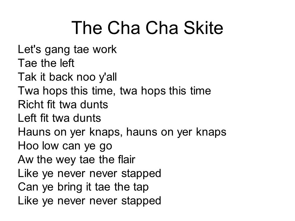 The Cha Cha Skite Let s gang tae work Tae the left