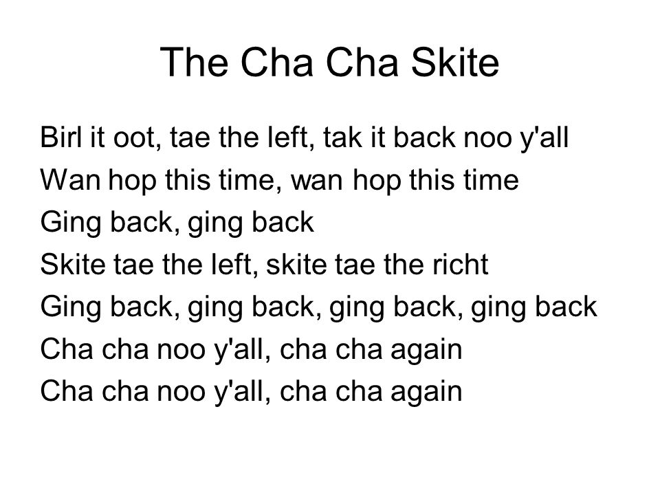 The Cha Cha Skite Birl it oot, tae the left, tak it back noo y all
