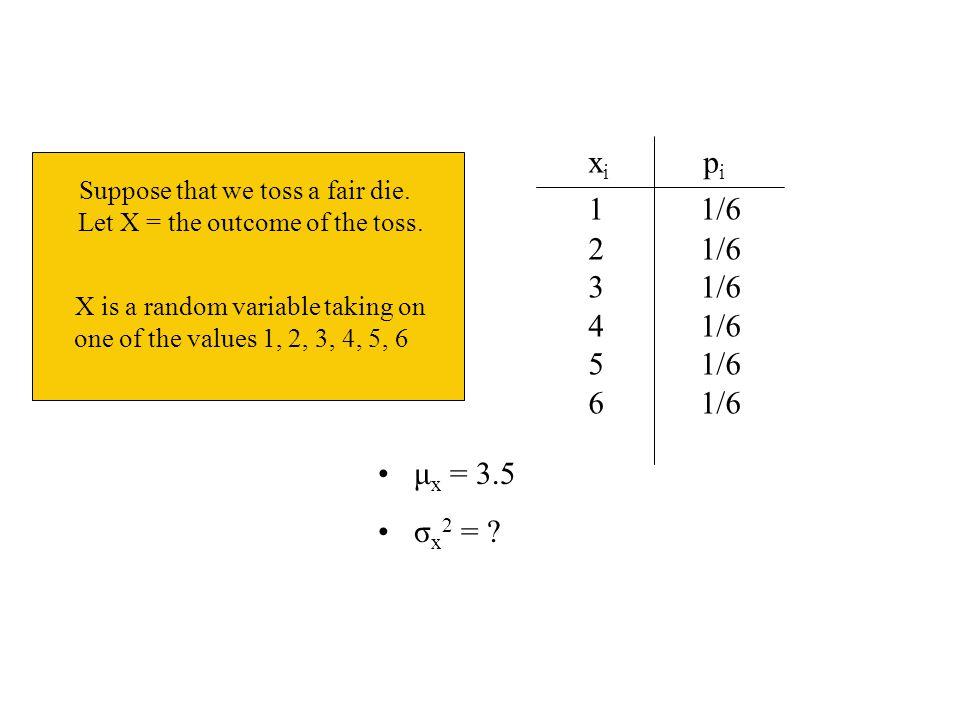 xi pi 1 1/6. 2 1/6. 3 1/6. 4 1/6. 5 1/6.