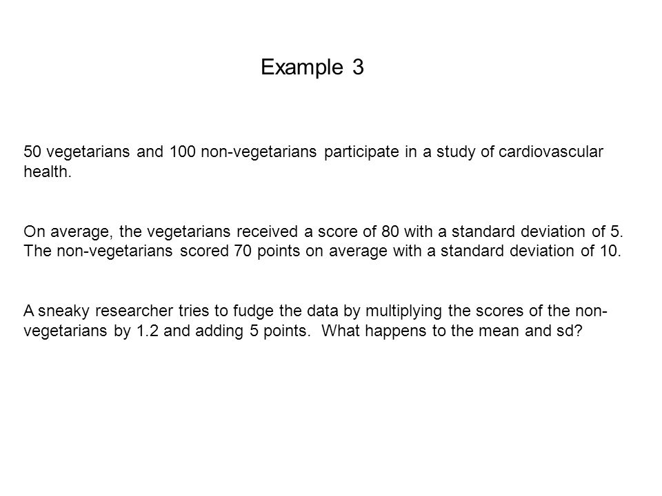 Example 3 50 vegetarians and 100 non-vegetarians participate in a study of cardiovascular health.