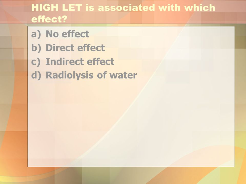 HIGH LET is associated with which effect