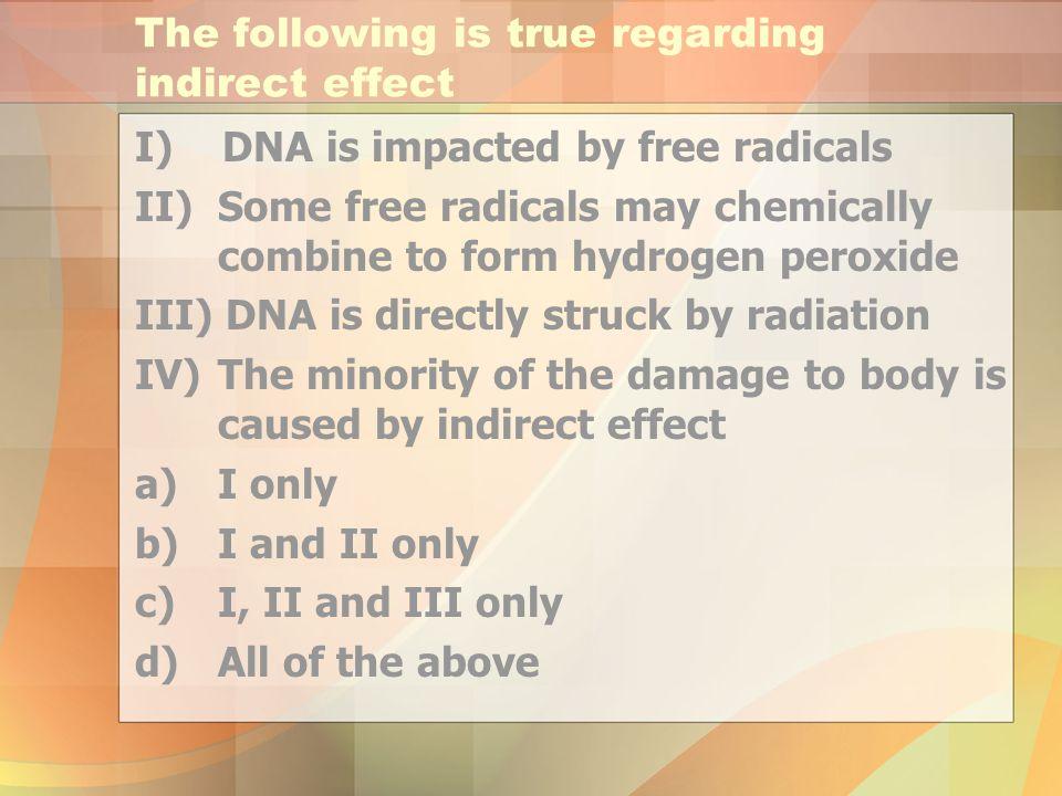 The following is true regarding indirect effect