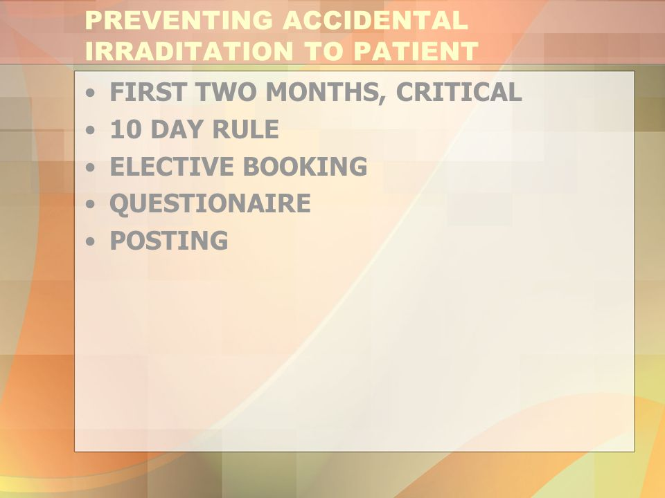 PREVENTING ACCIDENTAL IRRADITATION TO PATIENT