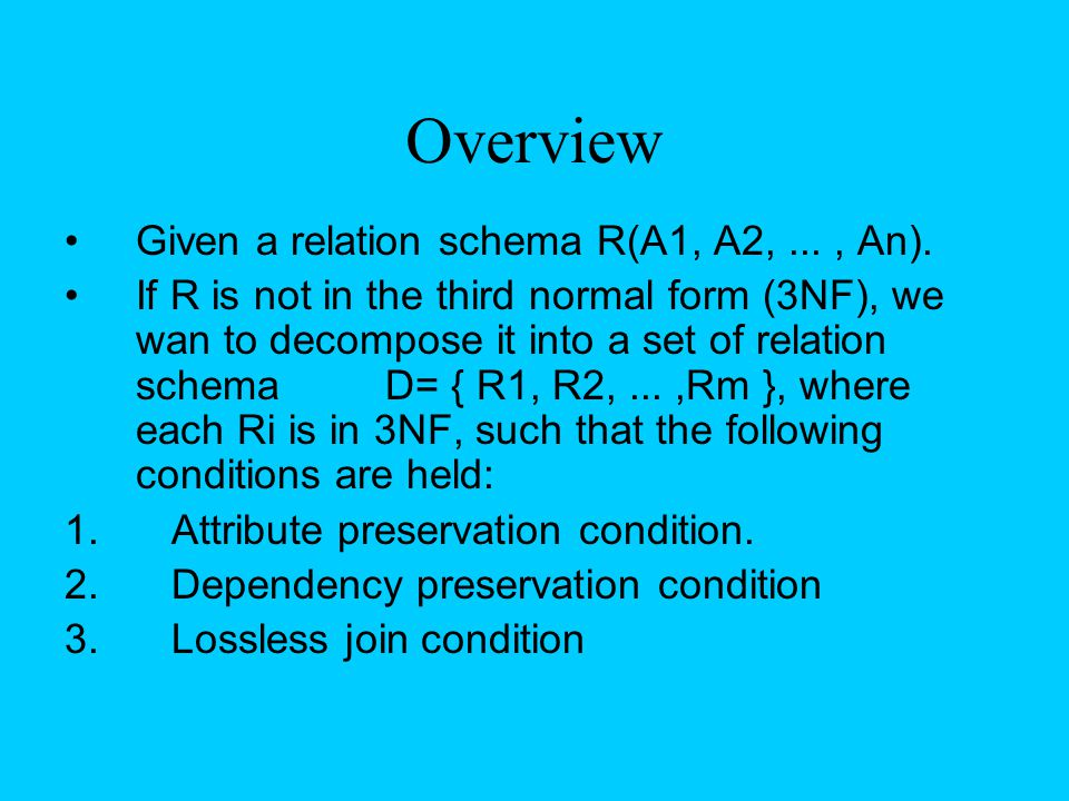 Overview Given a relation schema R(A1, A2, ... , An).