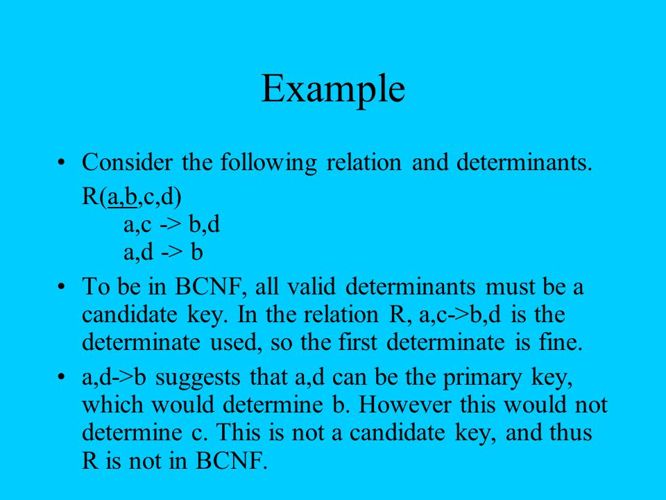 Example Consider the following relation and determinants.