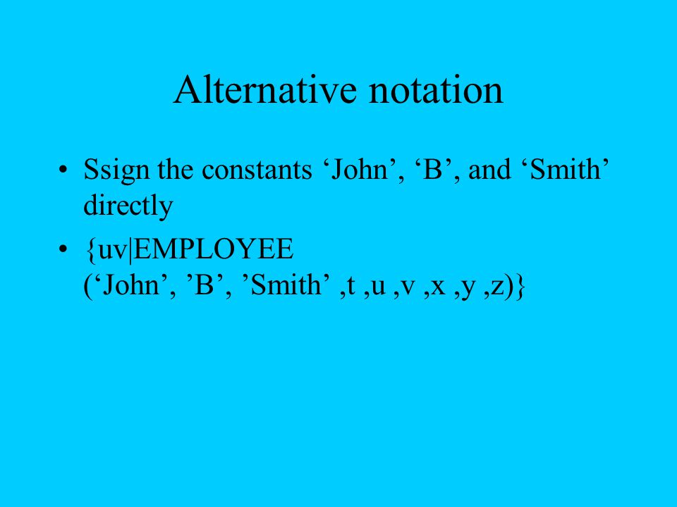 Alternative notation Ssign the constants 'John', 'B', and 'Smith' directly.