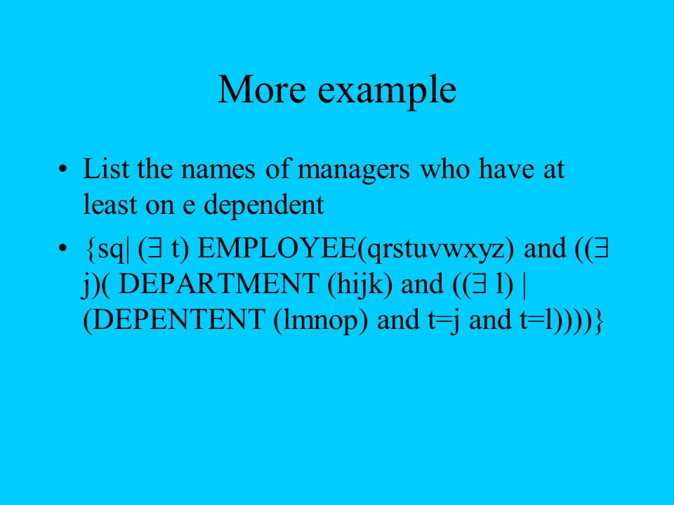 More example List the names of managers who have at least on e dependent.