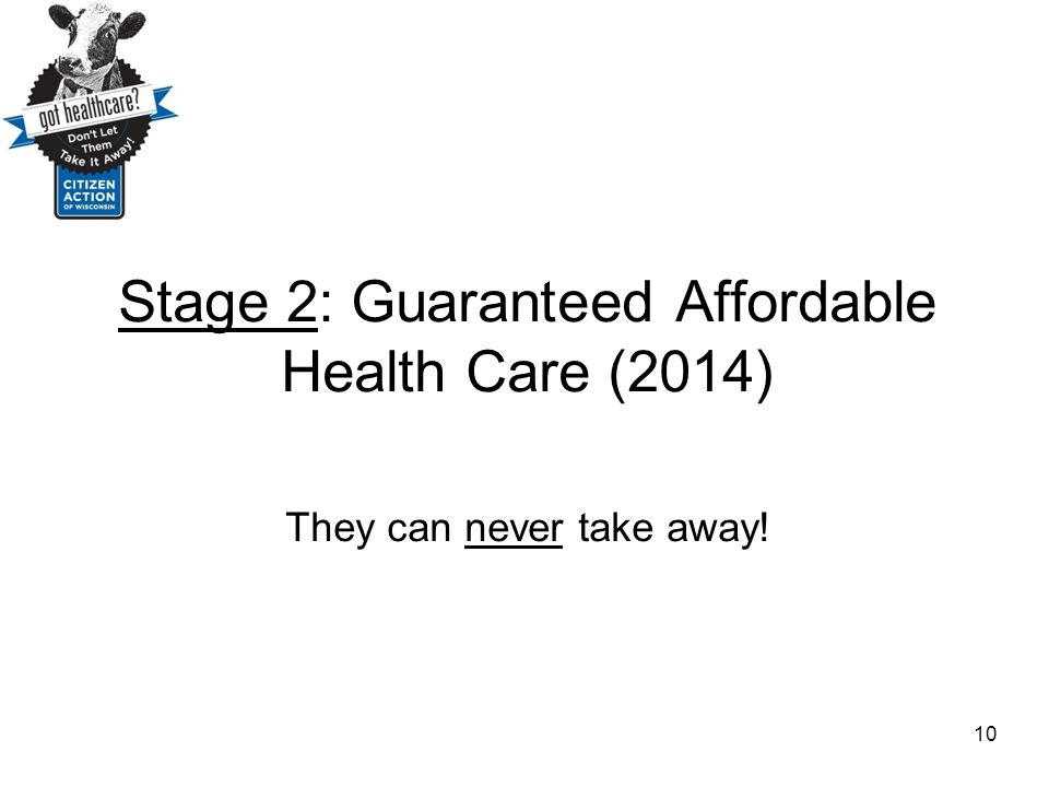 Stage 2: Guaranteed Affordable Health Care (2014)