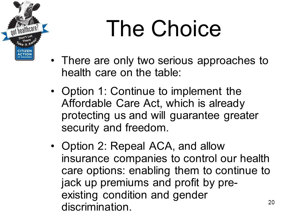 The Choice There are only two serious approaches to health care on the table: