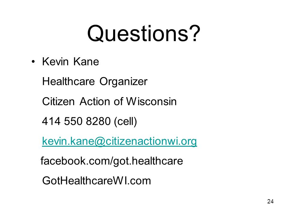 Questions Kevin Kane Healthcare Organizer Citizen Action of Wisconsin